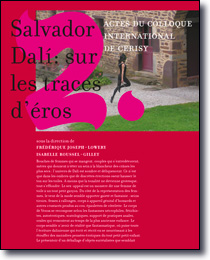 Salvador Dalí: sur les traces d'éros<br />Actes du colloque international de Cerisy