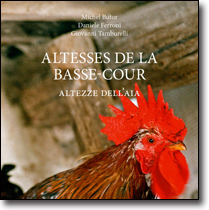 Altesses de la basse-cour / Altezze dell'aia